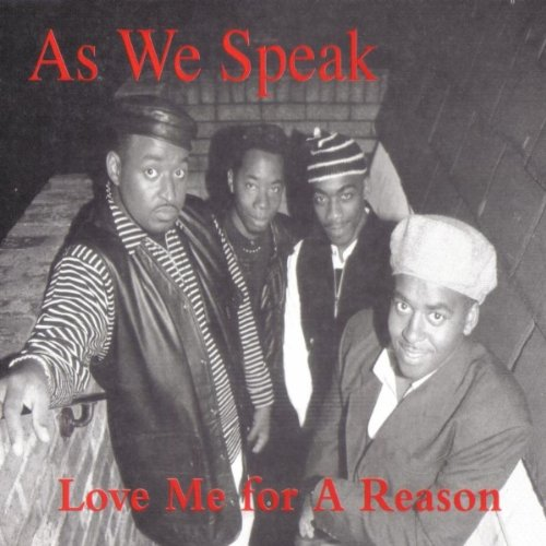 As We Speak - Love Me for a Reason