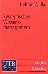 Systemisches Wissensmanagement (Uni-Taschenbücher S) - Helmut Willke