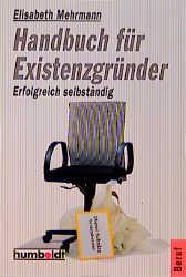 Handbuch für Existenzgründer. Sich selbständig ...