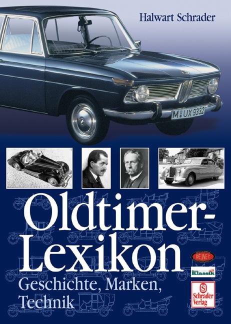 Oldtimer-Lexikon. Geschichte - Marken - Technik...