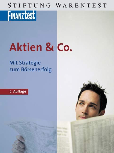 Aktien & Co. Mit Strategie zum Börsenerfolg - T...