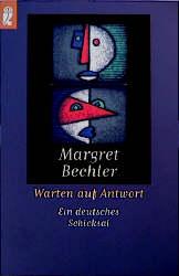 Warten auf Antwort. Ein deutsches Schicksal. - Margret Bechler