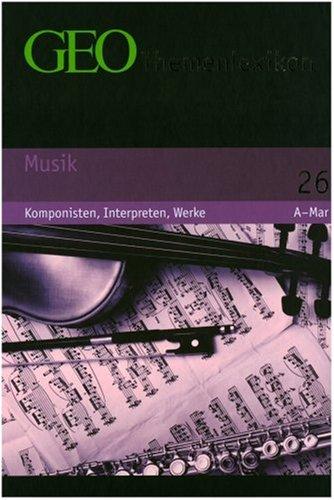 GEO Themenlexikon 26 Musik: Komponisten, Interp...
