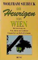 Die Heurigen von Wien. Mit Bewertung von Wein, ...