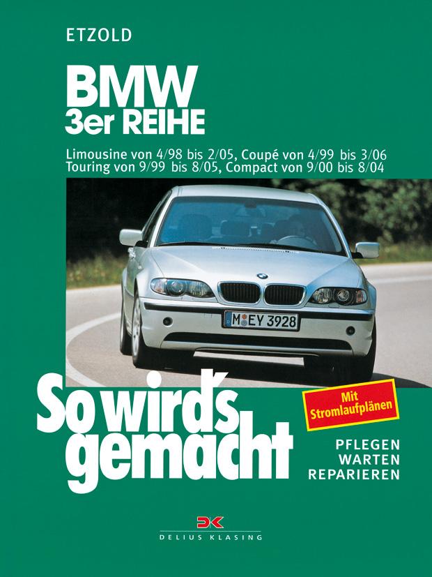 So wird´s gemacht. Pflegen - warten - reparieren: So wird´s gemacht: So wird´s gemacht. BMW 3er-Reihe: Bd 116: Limousine
