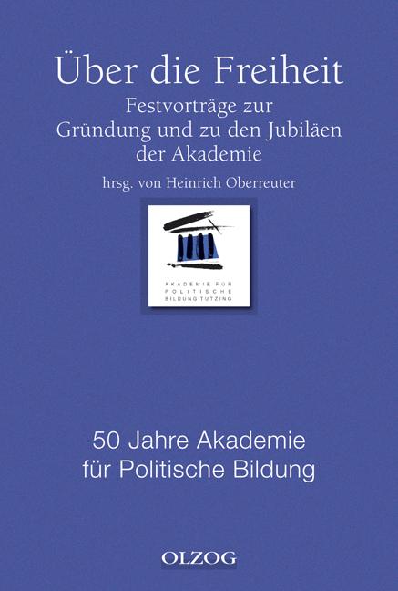 Über die Freiheit. Festvorträge zur Gründung un...