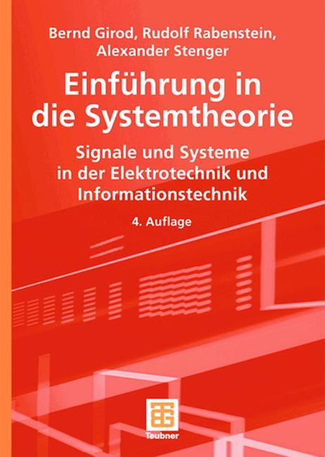 Einführung in die Systemtheorie: Signale und Systeme in der Elektrotechnik und Informationstechnik - Bernd Girod