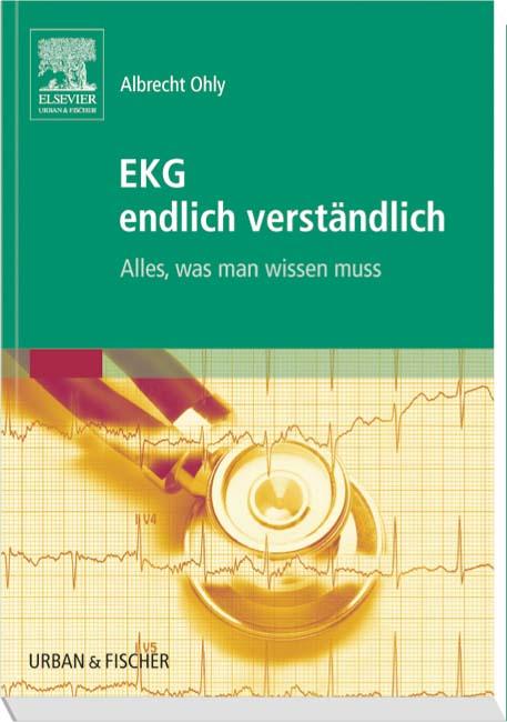 EKG endlich verständlich: Alles, was man wissen...