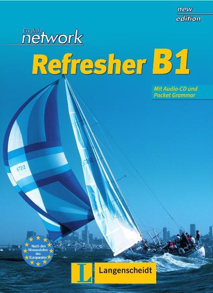 English Network Refresher B1. Lehr- und Arbeitsbuch: Kompakter Auffrischungsband für Wiedereinsteiger bis B1-Niveau. Mit Pocket-Grammar B1 - Lynda Hübner