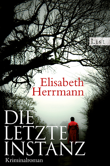 Die letzte Instanz: Kriminalroman - Elisabeth Herrmann