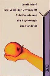 Die Logik der Unvernunft: Spieltheorie und die ...