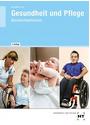 Gesundheit und Pflege: Basiskompetenzen - Thorsten Berkefeld [Broschiert, 4. Auflage 2013]
