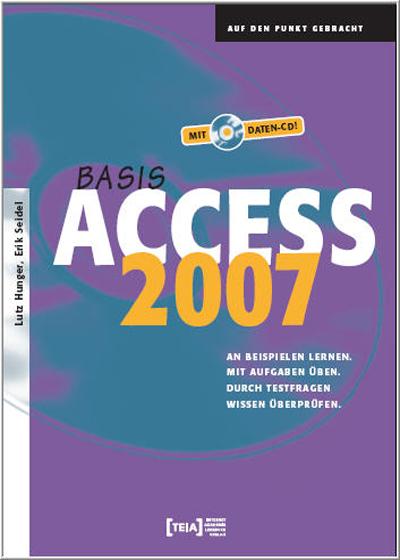 Access 2007 Basis: An Beispielen lernen. Mit Au...