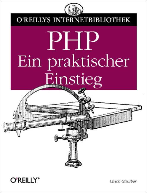 PHP, Ein praktischer Einstieg - Ulrich Günther