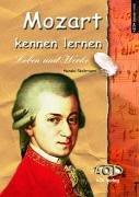 Mozart kennen lernen: Sein Leben-Seine Musik-Se...