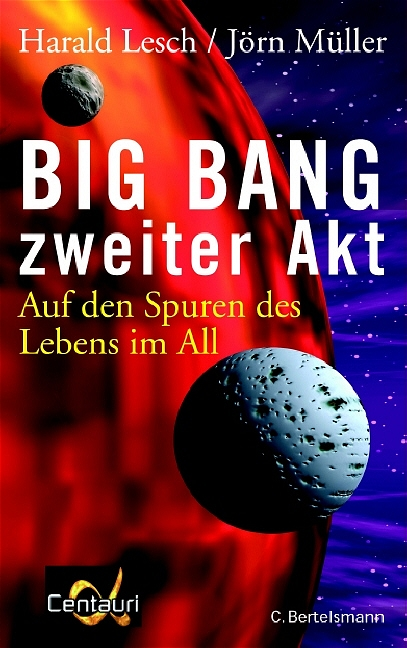 Big Bang, zweiter Akt: Auf den Spuren des Lebens im All - Harald Lesch