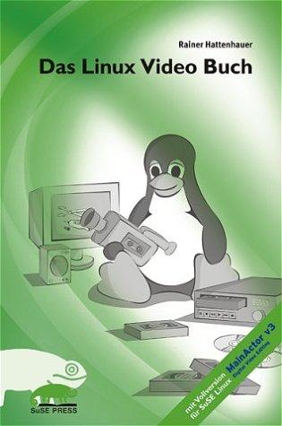 Das Linux Video Buch. Mit CD-ROM. - Rainer Hatt...