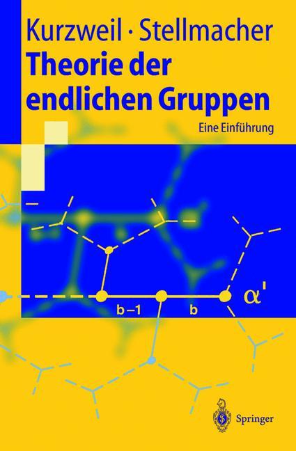 Theorie der endlichen Gruppen: Eine Einführung (Springer-Lehrbuch) - Bernd Stellmacher