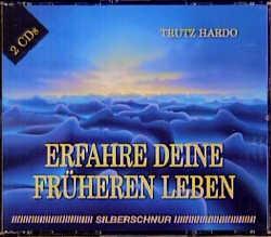 Erfahre Deine früheren Leben. 2 CDs. - Trutz Hardo
