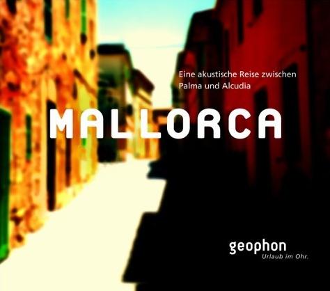 Mallorca. CD: Eine akustische Reise zwischen Pa...
