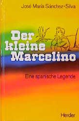 Der kleine Marcelino - Eine spanische Legende - Jose M. Sanchez-Silva