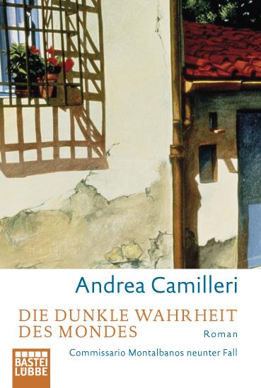 Die dunkle Wahrheit des Mondes: Commissario Montalbano erlebt Sternstunden. Roman - Andrea Camilleri