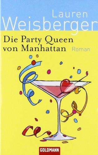 Die Party Queen von Manhattan: Roman - Lauren Weisberger