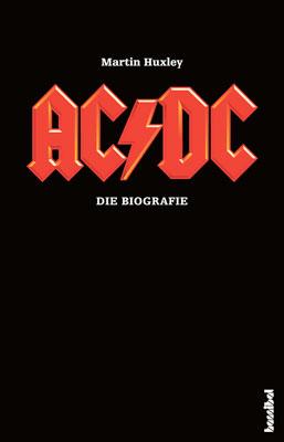 AC/DC: Die Biografie - Martin Huxley
