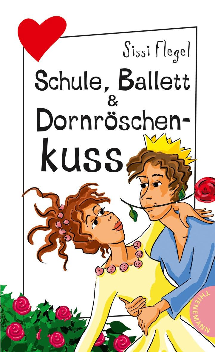 Schule, Ballett & Dornröschenkuss aus der Reihe Freche Mädchen - freche Bücher - Sissi Flegel