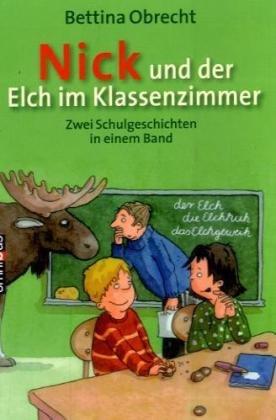 Nick und der Elch im Klassenzimmer: Zwei Schulg...