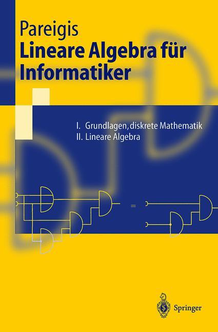 Lineare Algebra für Informatiker: I. Grundlagen...