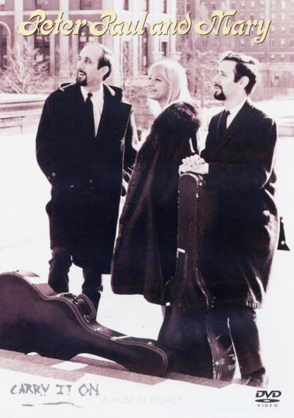 Peter, Paul & Mary - Carry it on: A Musical Legacy