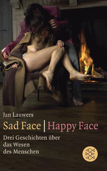 Sad Face / Happy Face: Drei Geschichten über das Wesen des Menschen - Jan Lauwers