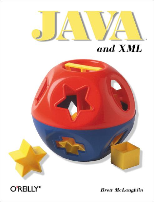 Java and XML (Java Series) - Brett McLaughlin