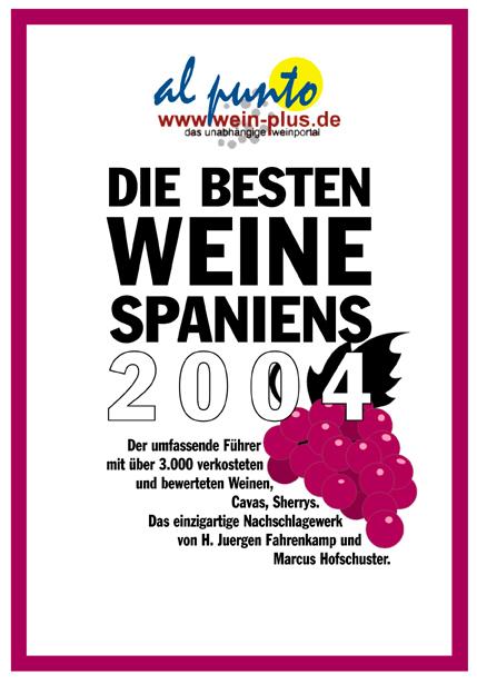Die besten Weine Spaniens 2004. al punto - H. J. Fahrenkamp