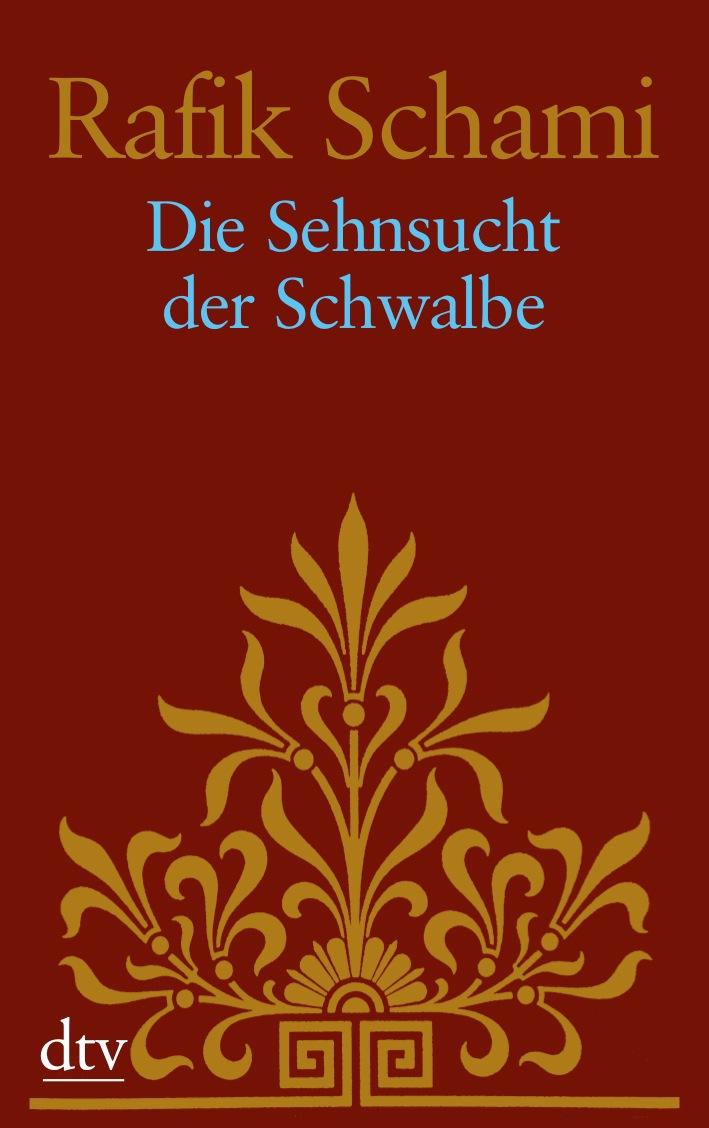 Die Sehnsucht der Schwalbe: Roman - Rafik Schami