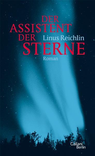 Der Assistent der Sterne - Linus Reichlin