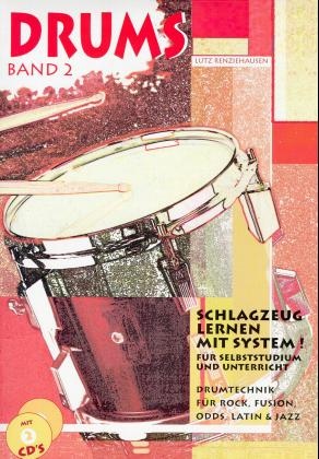 Drums. Schlagzeug lernen mit System!: Drums, Band 2: Drumtechnick für Rock, Fusion, Odds, Latin & Jazz, inkl. 2 Audio-CD