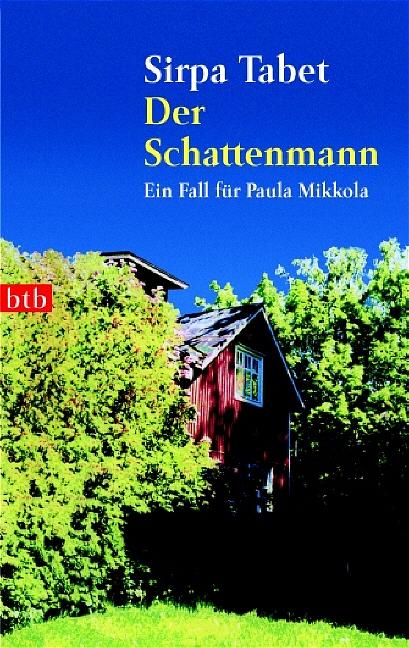 Der Schattenmann. Ein Fall für Paula Mikkola - Sirpa Tabet