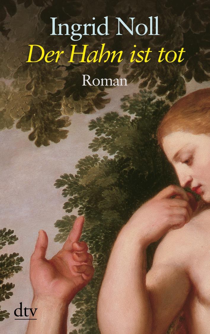 Der Hahn ist tot: Roman - Ingrid Noll