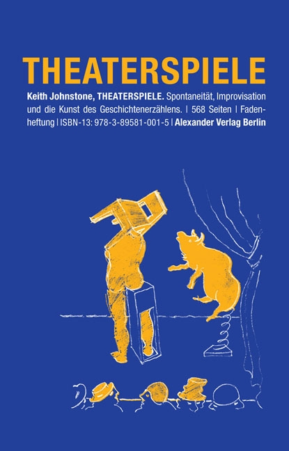 Theaterspiele: Spontaneität, Improvisation und Theatersport - Keith Johnstone