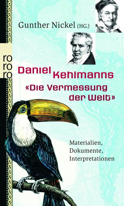 Daniel Kehlmanns Die Vermessung der Welt: Materialien, Dokumente, Interpretationen