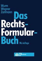 Das Rechtsformularbuch. Praktische Erläuterunge...