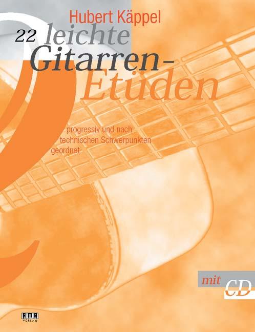 22 leichte Gitarren-Etüden. Inkl CD: Progressiv und nach technischen Schwerpunkten geordnet - Hubert Käppel