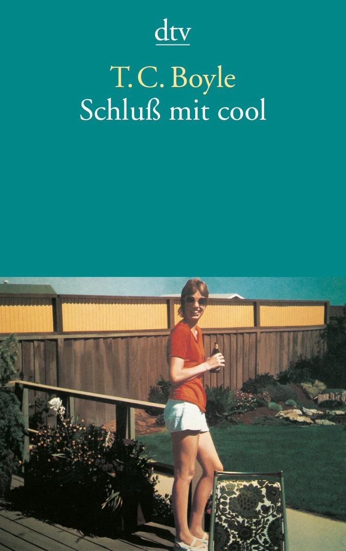 Schluß mit cool: Erzählungen - T. C. Boyle