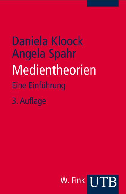 Medientheorien: Eine Einführung (Uni-Taschenbücher S) - Daniela Kloock