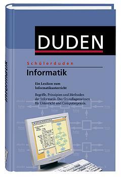 Duden. Schülerduden. Informatik: Ein Lexikon zu...