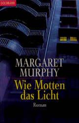 Wie Motten das Licht. - Margaret Murphy