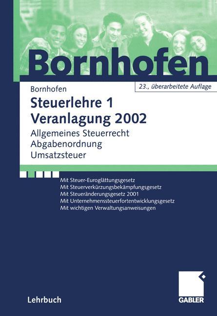 Steuerlehre 1 Rechtslage 2003. Allgemeines Steuerrecht, Abgabenordnung, Umsatzsteuer - Manfred Bornhofen
