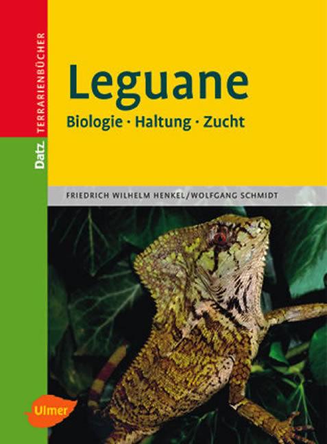 Leguane: Biologie, Haltung und Zucht - Wolfgang...